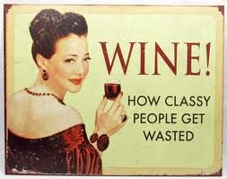 """Wine tasting is really just a classy way for people to get day-drunk. ~ Kenny (TV show """"My Boys""""): Wine, Signs, Quotes, Classy People, Funny Stuff"""