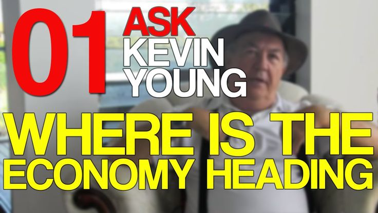 Where is the economy heading?  - Ask Kevin Young Episode 1