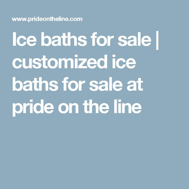 Ice baths for sale | customized ice baths for sale at pride on the line