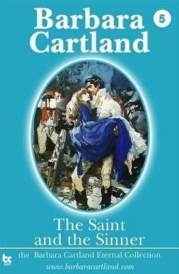 The Saint and the Sinner by Barbara Cartland