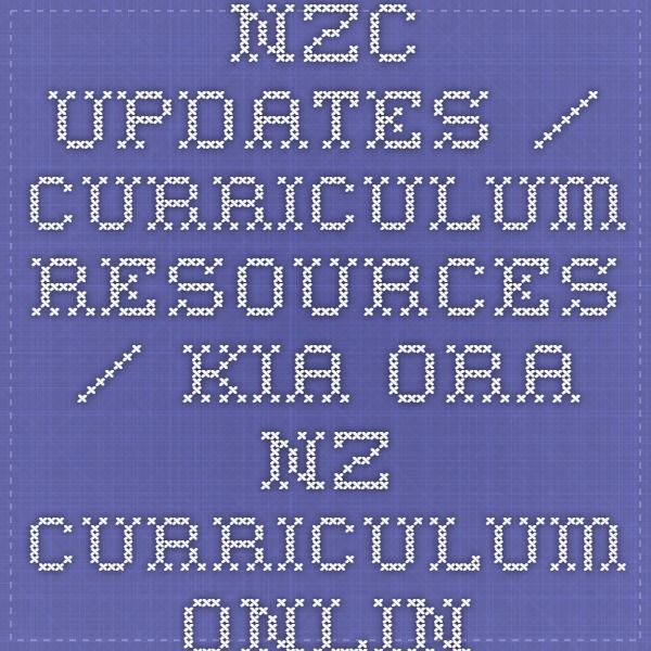 NZC Updates / Curriculum resources / Kia ora - NZ Curriculum Online