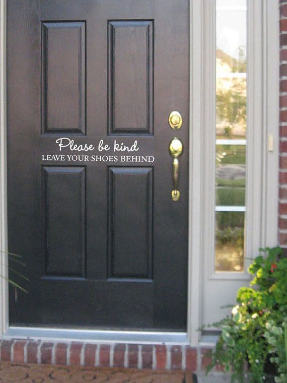 Front Door Decal Please Be Kind Leave Your Shoes Behind On Etsy, $10.00    Like