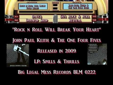 John Paul Keith & The One Four Fives - Rock n Roll Will Break Your Heart