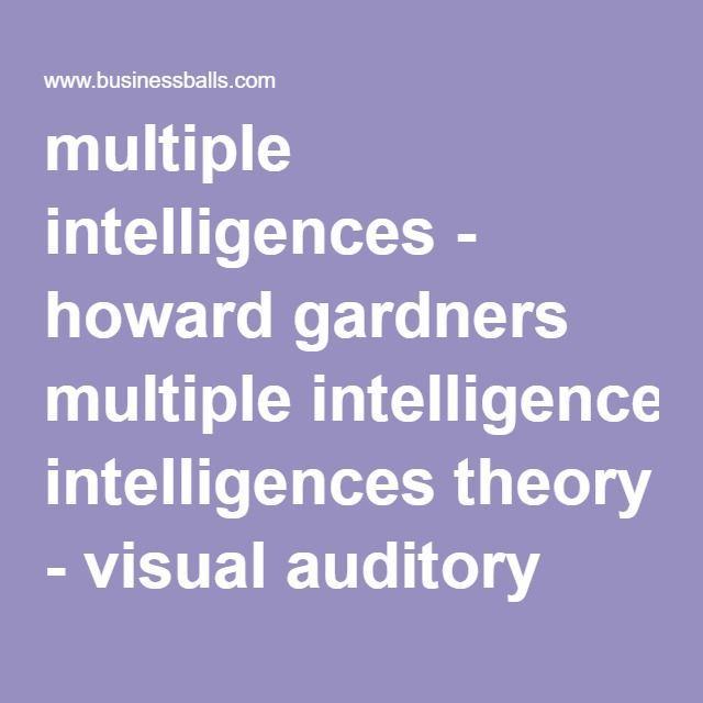 multiple intelligences - howard gardners multiple intelligences theory - visual auditory kinesthetic learnings styles VAK model