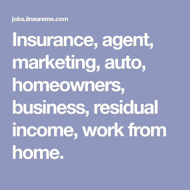 Insurance Agent Marketing Auto Homeowners Business Residual