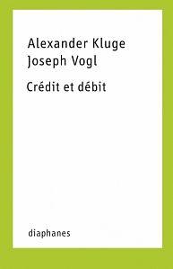 Crédit et débit - Alexander Kluge & Joseph Vogl