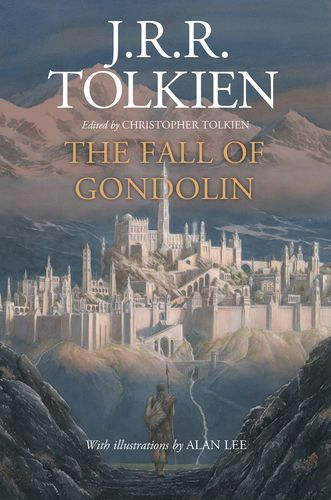 Read Download The Fall Of Gondolin By J R R Tolkien For Free