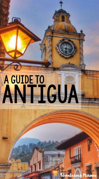 A guide to Antigua, Guatemala. Get tips and ideas for what to do in the city.