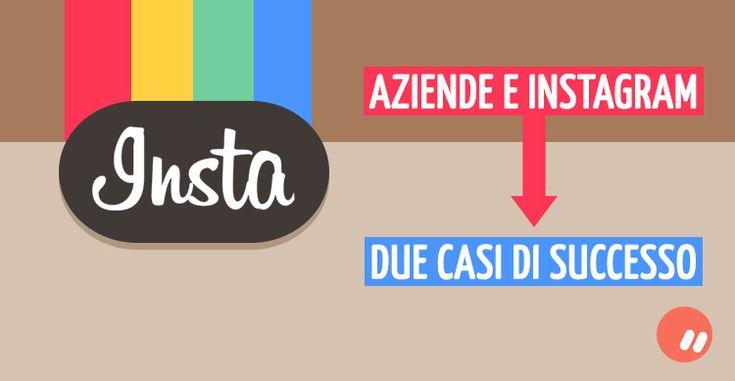 Aziende e #Instagram: due casi originali e di successo via @markomorciano