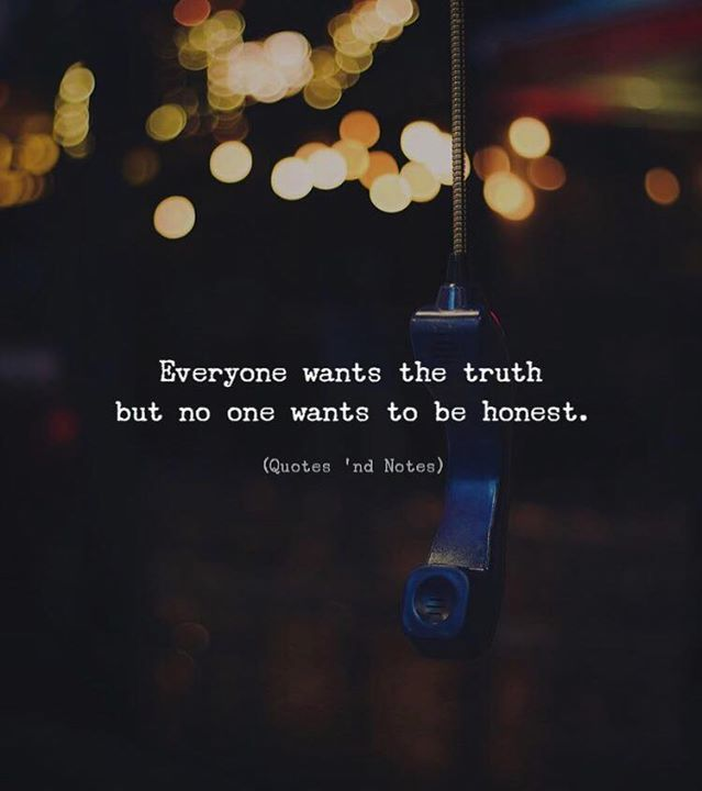 Everyone wants the truth but no one wants to be honest. via (http://ift.tt/2FfyEDn)