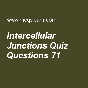 Learn quiz on intercellular junctions, MCAT quiz 71 to practice. Free intercellular junctions MCQs with answers. Practice MCQs to test knowledge on, intercellular junctions, cdna generation, transfer and ribosomal rna, mechanism of transcription worksheets.  Free intercellular junctions worksheet has multiple choice quiz questions as junction that prevents two cell compartments from mixing is, answer key with choices as gap junction, desmosomes, tight junction and cell junction to test…