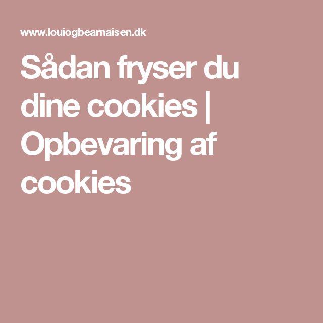 Sådan fryser du dine cookies | Opbevaring af cookies