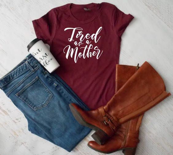Tired as a Mother T-Shirt Ladies Shirt Mom shirt funny