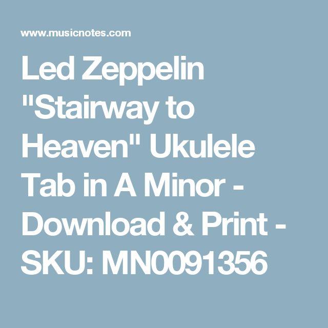 "Led Zeppelin ""Stairway to Heaven"" Ukulele Tab in A Minor - Download & Print - SKU: MN0091356"