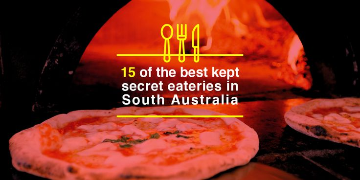 15 South Australian Secret Eateries You Should Know