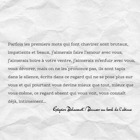 """Parfois les premiers mots qui font chavirer sont brutaux, impatients... Grégoire Delacourt / Danser…"""""""