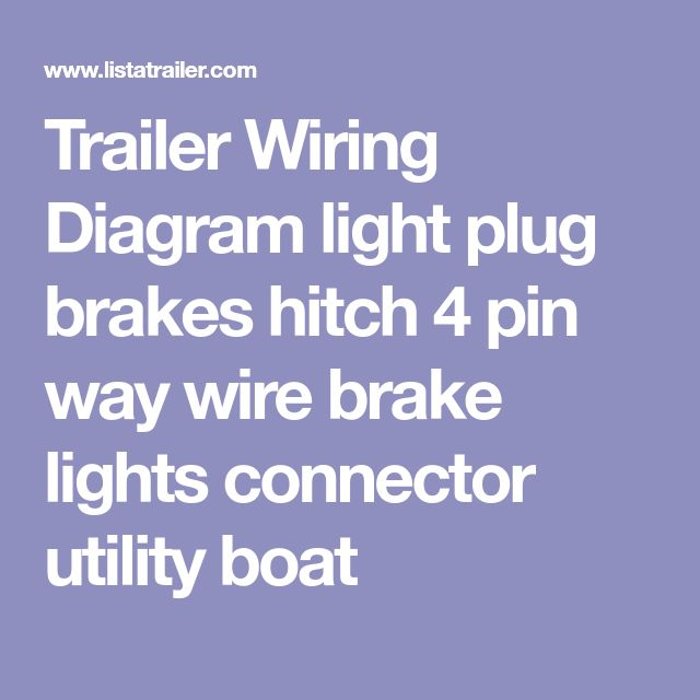 Trailer Wiring Diagram light plug brakes hitch 4 pin way wire brake lights connector utility boat
