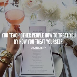 You teach other people how to treat you by how you treat yourself. So damn true. #Boss #EmpireBuilding