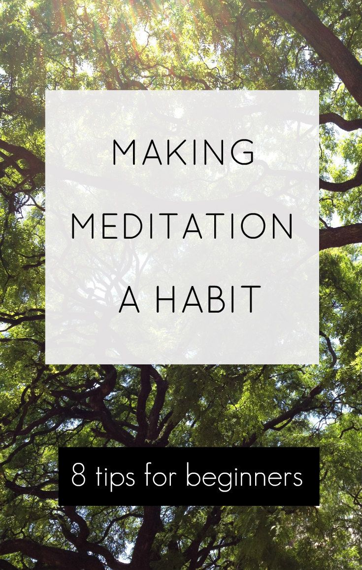 How I made meditation a daily habit - 8 tips for starting your meditation practice!