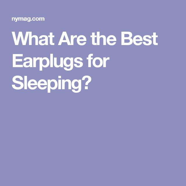 What Are the Best Earplugs for Sleeping?
