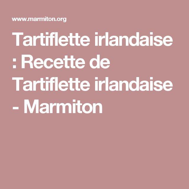 Tartiflette irlandaise : Recette de Tartiflette irlandaise - Marmiton