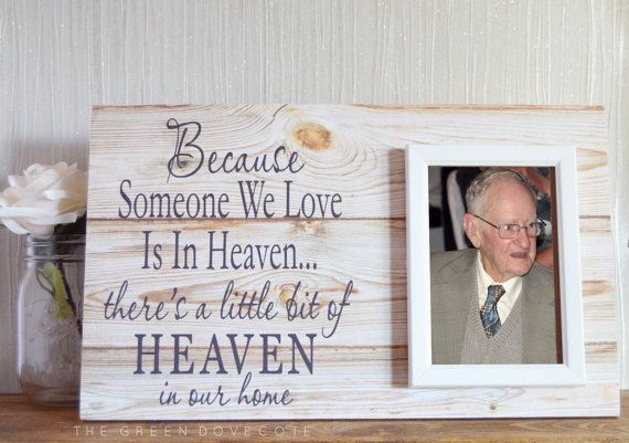 Because Someone We Love Is In Heaven - Memorial Gift - Sympathy Gift - In Memory Of - Memory Of Mom - Memory Of Dad- Heaven Picture Frame