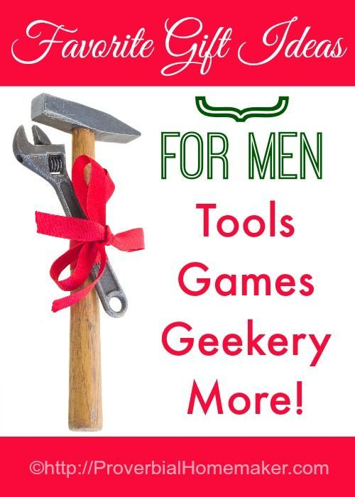 Favorite Gift Ideas for Men - Tools, Games, Geek toys, Outdoors, and more! Great for Christmas, birthdays, or Father's Day. | ProverbialHomemaker.com