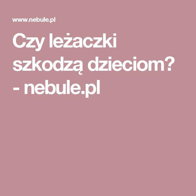 Czy leżaczki szkodzą dzieciom? - nebule.pl