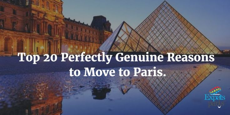 Top 20 Perfectly Genuine & Excellent Reasons to Move to #Paris.
