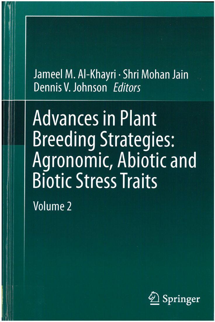 Advances in plant breeding strategies / Jameel M. Al-Khayri, Shri Mohan Jain, Dennis V. Johnson, editors. 2016