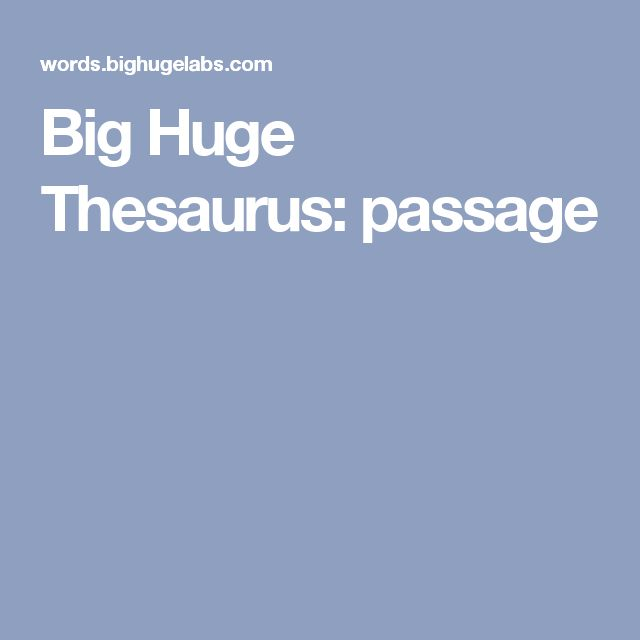 Big Huge Thesaurus: passage