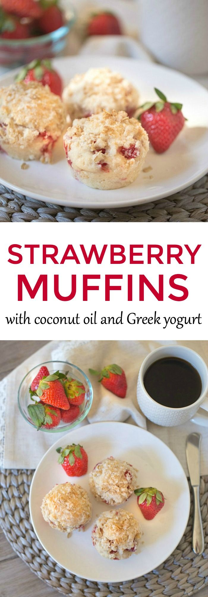 Strawberry Muffins made with Coconut Oil and Greek Yogurt. No butter. Soft and moist and full of fresh berries!