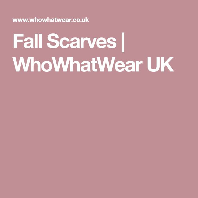 Fall Scarves | WhoWhatWear UK