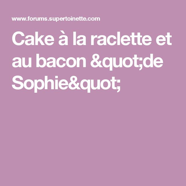 Recettes Cake Sal Ef Bf Bd De Sophie Dudemaine