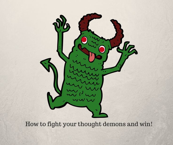 How to fight your negative thought demons and win!