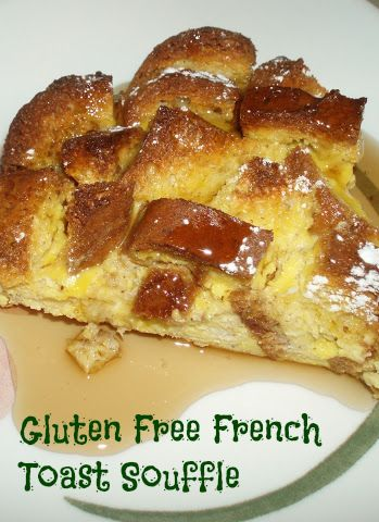 Gluten Free French Toast Souffle #Recipe | Foodies | Pinterest