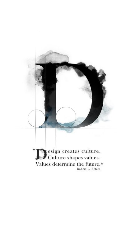 #Design creates culture. #Culture shape values. #Values determine the future. -- Robert L. Peters