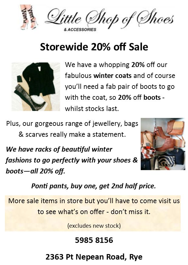 STOREWIDE sale on now.  Shoes, boots, pants, tops, hats, handbags, jewellery - see you instore for this one.