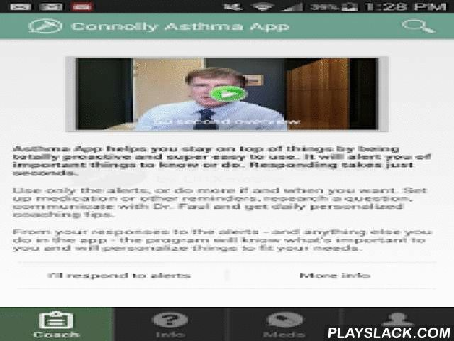 Connolly Asthma App  Android App - playslack.com , Connolly Asthma App will revolutionize the way the vast majority of people with asthma achieve consistently better control.It runs on the URXmobile System platform, an intelligent and interactive decision support and alerting system designed specifically for chronic condition self-management. The program is completely proactive – meaning that it does not require the user to have to remember to initiate any activity or task – and helps people…