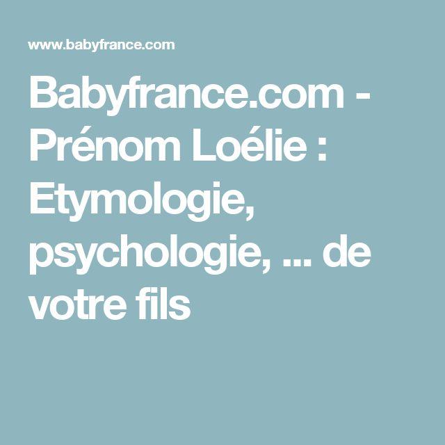 Babyfrance.com - Prénom Loélie : Etymologie, psychologie, ... de votre fils