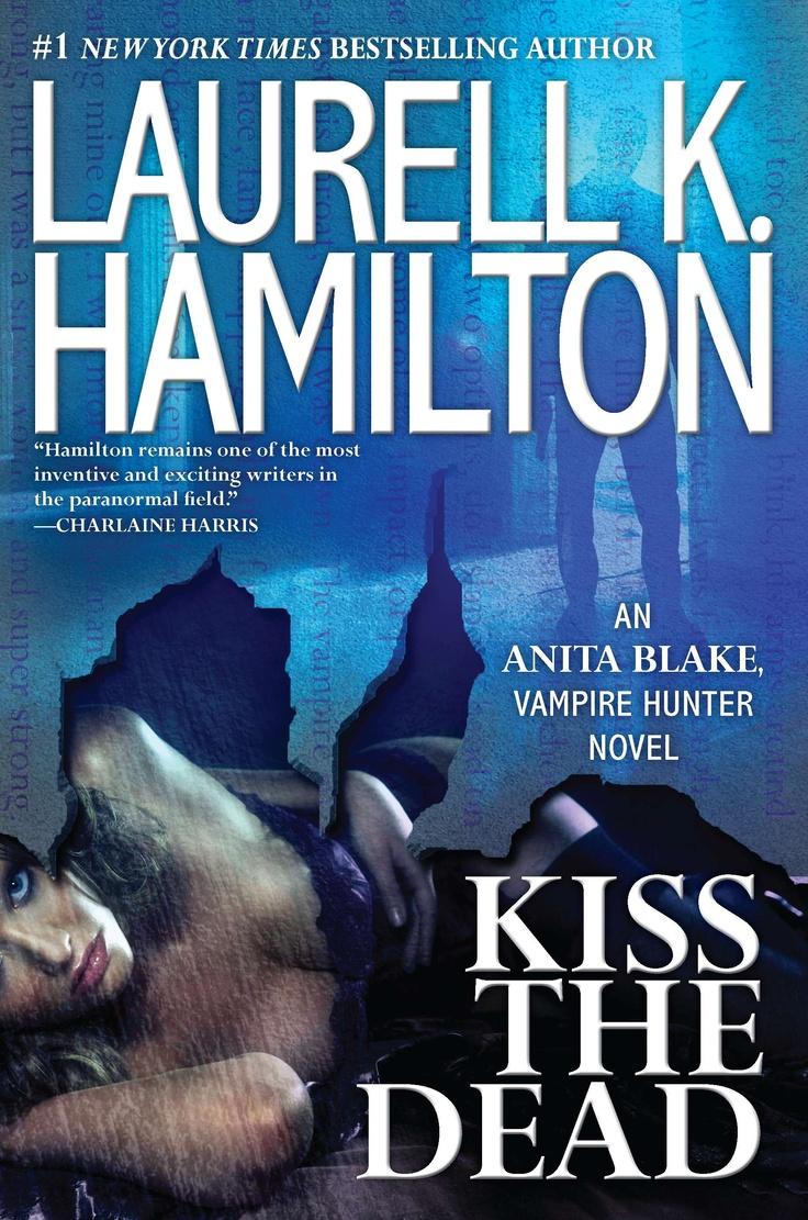 Kiss The Dead: Anita Blake Vampire Hunter Book 21 By Laurell K