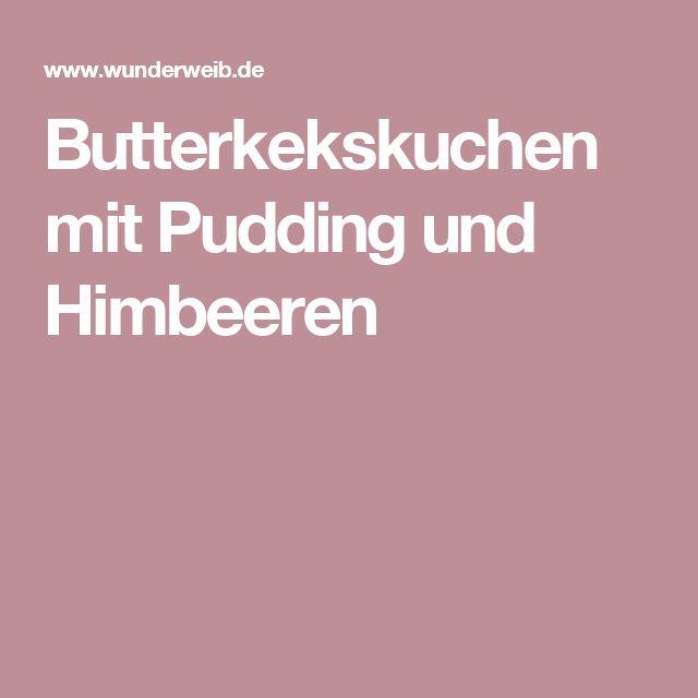 Butterkekskuchen mit Pudding und Himbeeren