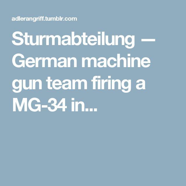 Sturmabteilung — German machine gun team firing a MG-34 in...