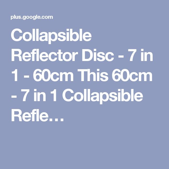 Collapsible Reflector Disc - 7 in 1 - 60cm This 60cm - 7 in 1 Collapsible Refle…