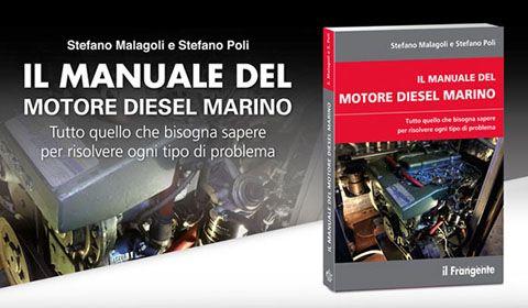 Stefano Malagoli e Stefano Poli - Il manuale del motore diesel marino