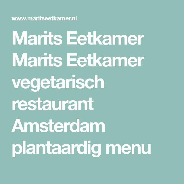 Marits Eetkamer Marits Eetkamer vegetarisch restaurant Amsterdam plantaardig menu