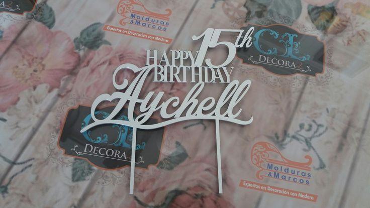 Feliz cumpleaños Aychell. Pide tu topper en Molduras & Marcos. Carrera 43 #70-184