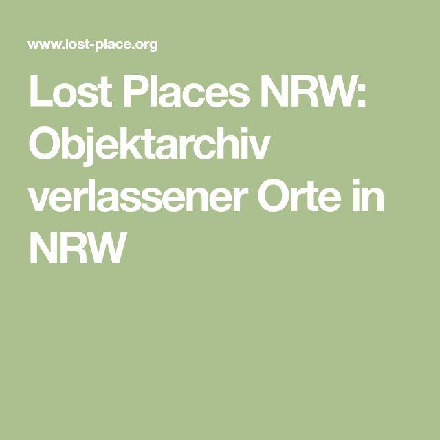 Lost Places NRW: Objektarchiv verlassener Orte in NRW