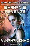 Shaman's Revenge (The Way of the Shaman: Book #6) LitRPG Series by Vasily Mahanenko (Author) #Kindle US #NewRelease #ScienceFiction #SciFi #eBook #ad