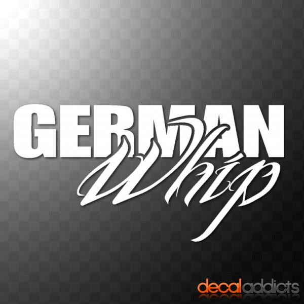 GERMAN WHIP Funny Vinyl Car Decal Sticker Window Bumper BMW VAG - Vinyl car decals for windows